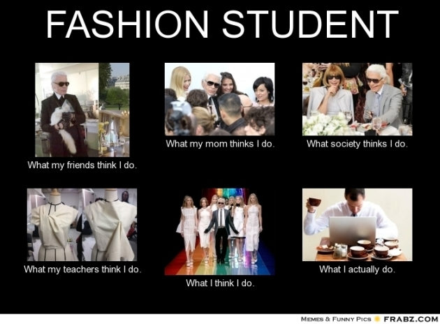 frabz-FASHION-STUDENT-What-my-friends-think-I-do-What-my-mom-thinks-I--f2eb3f
